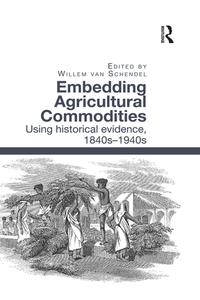 Embedding Agricultural CommoditiesUsing historical evidence, 1840s?1940s【電子書籍】