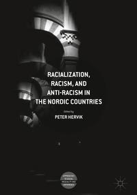 Racialization, Racism, and Anti-Racism in the Nordic Countries【電子書籍】