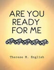 Are You Ready for Me【電子書籍】[ Therese M. English ]