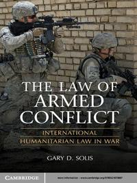 The Law of Armed ConflictInternational Humanitarian Law in War【電子書籍】[ Gary D. Solis ]