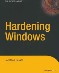 洋書, COMPUTERS & SCIENCE Hardening Windows Jonathan Hassell