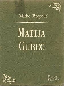 Matija GubecKralj selja?ki【電子書籍】[ Mirko Bogovi? ]