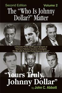 "The ""Who Is Johnny Dollar?"" Matter, Volume 2【電子書籍】[ John C. Abbott ]"