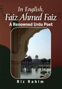 In English, Faiz Ahmed FaizFaiz Ahmed Faiz a Renowned Urdu Poet【電子書籍】[ Riz Rahim ]