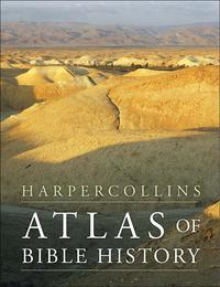 HarperCollins Atlas of Bible History【電子書籍】[ James B. Pritchard ]