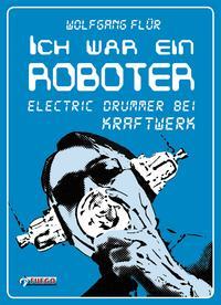 洋書, ART & ENTERTAINMENT Ich war ein RoboterElectric Drummer bei Kraftwerk Wolfgang Fl?r