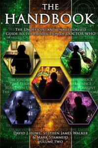 The 'Doctor Who' Handbook Vol 2The Unofficial and Unauthorised Guide to the Production of 'Doctor Who'【電子書籍】[ David J Howe ]