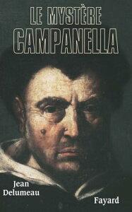 Le myst?re Campanella【電子書籍】[ Jean Delumeau ]