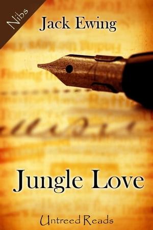 Jungle Love【電子書籍】[ Jack Ewing ]