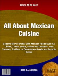 All About Mexican Cuisine【電子書籍】[ Dale D. Johnston ]