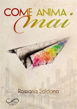 洋書, FICTION & LITERTURE Come anima mai Rossana Soldano