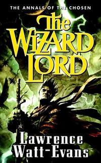 洋書, FICTION & LITERTURE The Wizard Lord Volume One of the Annals of the Chosen Lawrence Watt-Evans
