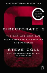 Directorate SThe C.I.A. and America's Secret Wars in Afghanistan and Pakistan【電子書籍】[ Steve Coll ]