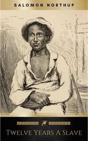 Twelve Years a Slave (African American)【電子書籍】[ Salomon Northup ]