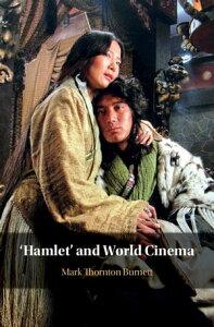 'Hamlet' and World Cinema【電子書籍】[ Mark Thornton Burnett ]