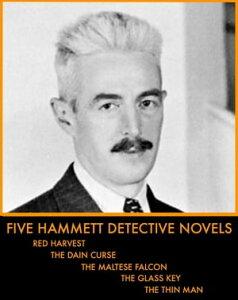 Five Hammett Detective Novels【電子書籍】[ Dashiell Hammett ]