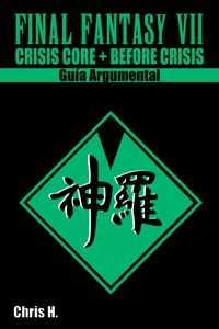 Final Fantasy VII: Precuelas - Gu?a Argumental【電子書籍】[ Chris Herraiz ]