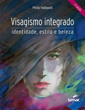 洋書, ART & ENTERTAINMENT Visagismo integradoidentidade, estilo e beleza Philip Charles Hallawell