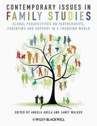 Contemporary Issues in Family StudiesGlobal Perspectives on Partnerships, Parenting and Support in a Changing World【電子書籍】[ Angela Abela ]