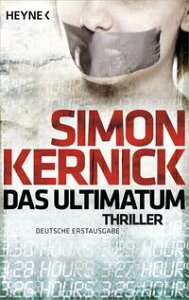 Das UltimatumThriller【電子書籍】[ Simon Kernick ]