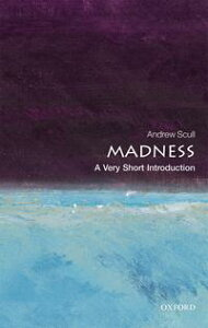 Madness: A Very Short Introduction【電子書籍】[ Andrew Scull ]