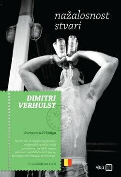 Nazalosnost stvari【電子書籍】[ Dimitri Verhulst ]
