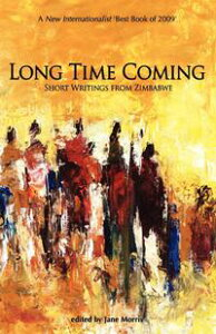 Long Time Coming. Short Writings from ZimbabweShort Writings from Zimbabwe【電子書籍】