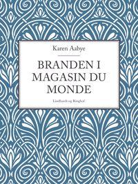 Branden i Magasin du Monde【電子書籍】[ Karen Aabye ]