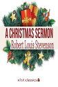 A Christmas Sermon【電子書籍】[ Robert Louis Stevenson ]