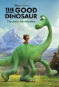 The Good Dinosaur: The Junior Novelization【電子書籍】[ Disney Books ]