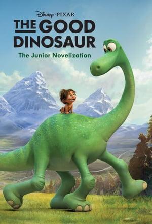 The Good Dinosaur: The Junior Novelization【電子書籍】[ Disney Book Group ]