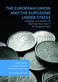 The European Union and the Eurozone under StressChallenges and Solutions for Repairing Fault Lines in the European Project【電子書籍】[ John Theodore ]