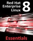 Red Hat Enterprise Linux 8 Essentials【電子書籍】[ Neil Smyth ]