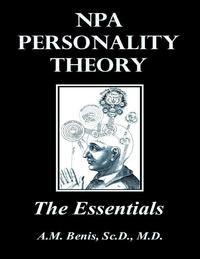 NPA Personality Theory: The Essentials【電子書籍】[ A.M. Benis ]