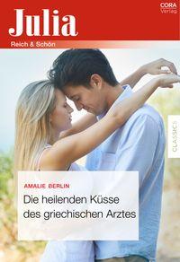 Die heilenden K?sse des griechischen Arztes【電子書籍】[ Amalie Berlin ]