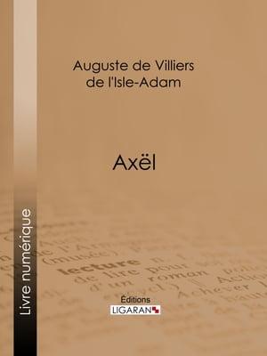 洋書, ART & ENTERTAINMENT Ax?l Auguste de Villiers de lIsle-Adam