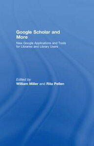 Google Scholar and MoreNew Google Applications and Tools for Libraries and Library Users【電子書籍】