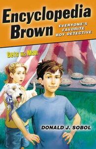 Encyclopedia Brown Gets His Man【電子書籍】[ Donald J. Sobol ]