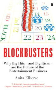BlockbustersWhy Big Hits ? and Big Risks ? are the Future of the Entertainment Business【電子書籍】[ Anita Elberse ]