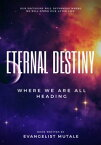 Eternal Destiny【電子書籍】[ Evangelist Mutale ]