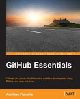 GitHub Essentials【電子書籍】[ Achilleas Pipinellis ]