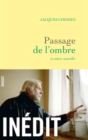 洋書, FICTION & LITERTURE Passage de lombrenouvelles Jacques Chessex