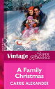 A Family Christmas (Mills & Boon Vintage Superromance) (North Country Stories, Book 2)【電子書籍】[ Carrie Alexander ]
