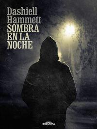Sombra en la noche【電子書籍】[ Dashiell Hammett ]