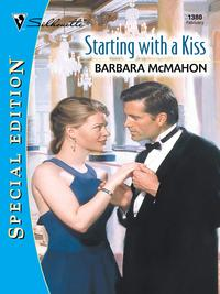 STARTING WITH A KISS【電子書籍】[ Barbara McMahon ]