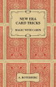 New Era Card Tricks - Magic with Cards【電子書籍】[ A. Roterberc ]