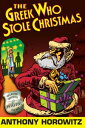 The Greek Who Stole Christmas【電子書籍】[ Anthony Horowitz ]