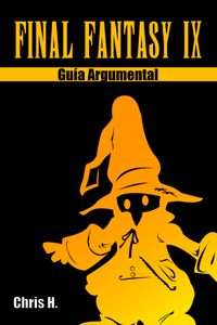 Final Fantasy IX - Gu?a Argumental【電子書籍】[ Chris Herraiz ]