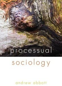 Processual Sociology【電子書籍】[ Andrew Abbott ]