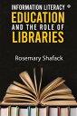 楽天Kobo電子書籍ストアで買える「Information Literacy Education and the Role of Libraries【電子書籍】[ Rosemary Shafack ]」の画像です。価格は156円になります。